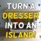 Turn an Old Dresser Into a Kitchen Island